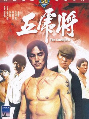 Ngũ Hổ Tướng The Savage Five.Diễn Viên: David Chiang,Lưng Tí,Kuan Tai Chen,Ping Ping Wang,Hung Wei,Fei Ai