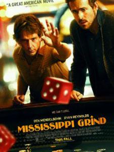 Tay Cờ Bạc Mississippi Grind.Diễn Viên: Ben Mendelsohn,Ryan Reynolds,Yvonne Landry