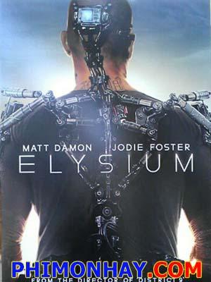 Kỷ Nguyên Elysium Elysium.Diễn Viên: Jodie Foster,Matt Damon,William Fichtner,Sharlto Copley