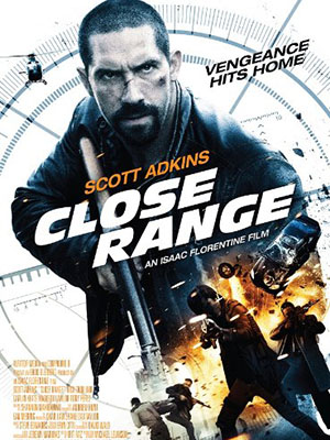 Cuộc Chiến Trắc Ẩn Close Range.Diễn Viên: Scott Adkins,Nick Chinlund,Caitlin Keats