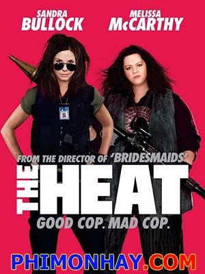 Cuộc Chiến Nảy Lửa The Heat.Diễn Viên: Sandra Bullock,Melissa Mccarthy,Demian Bichir