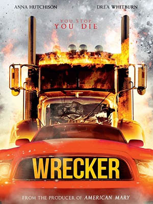 Cao Tốc Chết Chóc Wrecker.Diễn Viên: Anna Hutchison,Andrea Whitburn,Jennifer Koenig,Don Knodel