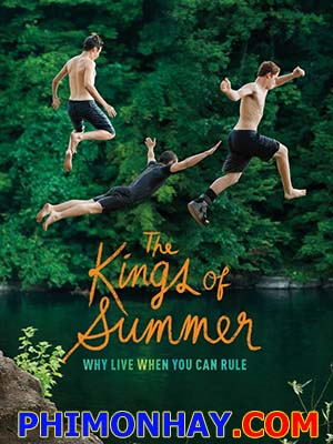 Mùa Hè Bá Đạo The Kings Of Summer.Diễn Viên: Nick Robinson,Gabriel Basso,Moises Arias