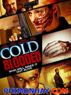 Máu Lạnh Cold Blooded.Diễn Viên: Ryan Robbins,Zoie Palmer,William Macdonald
