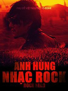 Anh Hùng Nhạc Rock Rock Hero.Diễn Viên: Lý Mộng,Mã Khải Man,Lý Thanh Vân