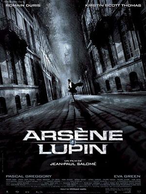 Tên Trộm Thế Kỉ Arsene Lupin.Diễn Viên: Romain Duris,Kristin Scott Thomas,Pascal Greggory