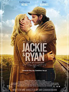Chuyện Tình Jackie & Ryan Jackie And Ryan.Diễn Viên: Ben Barnes,Emily Alyn Lind,Katherine Heigl,Clea Duvall,Ryan Bingham