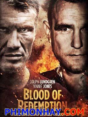 Món Nợ Máu Blood Of Redemption.Diễn Viên: Dolph Lundgren,Billy Zane,Gianni Capaldi