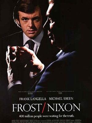 Sự Thật Chết Người Frost/nixon.Diễn Viên: Frank Langella,Michael Sheen,Kevin Bacon