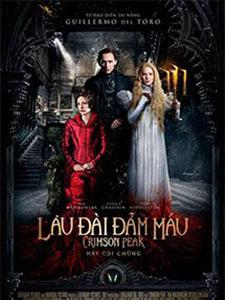 Lâu Đài Đẫm Máu Crimson Peak.Diễn Viên: Jessica Chastain,Charlie Hunnam,Tom Hiddleston