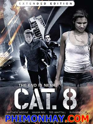 Giải Cứu Trái Đất Cat 8.Diễn Viên: Matthew Modine,Maxim Roy,Ted Whittall