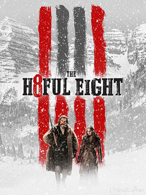 Tám Hận Thù The Hateful Eight.Diễn Viên: Samuel L Jackson,Kurt Russell,Jennifer Jason Leigh