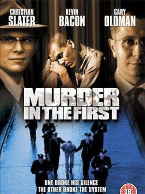 Lần Đầu Giết Người - Murder In The First Việt Sub (1995)