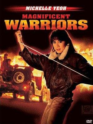 Trung Hoa Chiến Sĩ Magnificent Warriors.Diễn Viên: Michelle Yeoh,Richard Ng,Tung,Shing Yee