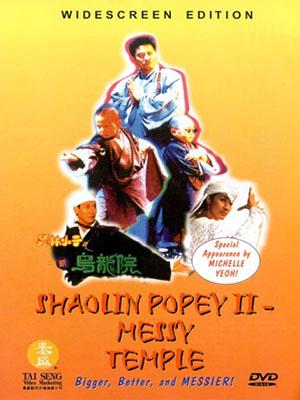 Thiếu Lâm Tiểu Tử: Tân Ô Long Viện 2 Shaolin Popey Ii: Messy Temple 2.Diễn Viên: Adam Cheng,Dicky Cheung,Yip Chuen,Chan
