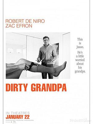 Tay Chơi Không Tuổi - Ông Nội Xấu Tính: Dirty Grandpa