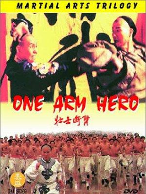 Tráng Sĩ Độc Thủ One Arm Hero.Diễn Viên: Siu,Chun To,Fennie Yuen,Chuan,Jen Yeh,Zhuang Shi Duan Bi