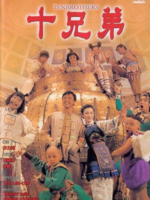 Thập Huynh Đệ Ten Brothers.Diễn Viên: Man,Fai Cheng,Vincent Kok