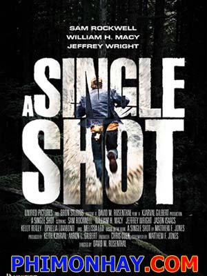 Tay Súng Đơn Độc A Single Shot.Diễn Viên: Sam Rockwell,William H Macy,Ted Levine