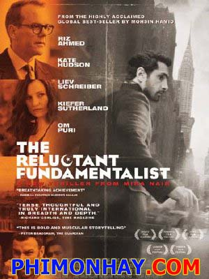 Tín Đồ Chính Thống Bất Đắc Dĩ The Reluctant Fundamentalist.Diễn Viên: Riz Ahmed,Liev Schreiber,Kiefer Sutherland