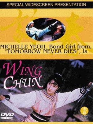 Vịnh Xuân Quyền Wing Chun.Diễn Viên: Michelle Yeoh,Donnie Yen,King,Tan Yuen