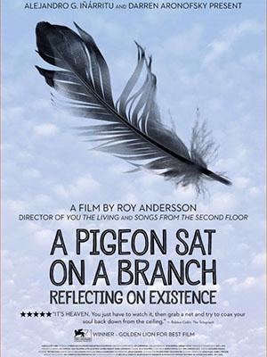 Nhìn Cuộc Đời Qua Đôi Mắt Chim Câu A Pigeon Sat On A Branch Reflecting On Existence.Diễn Viên: Holger Andersson,Nils Westblom,Viktor Gyllenberg