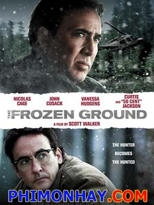 Sát Nhân Núi Tuyết The Frozen Ground.Diễn Viên: Vanessa Hudgens,Nicolas Cage,Dean Norris