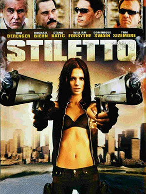 Nữ Sát Thủ Khêu Gợi Stiletto.Diễn Viên: Stana Katic,Tom Berenger,Paul Sloan,Michael Biehn,William Forsythe,Kelly Hu,Amanda Brooks