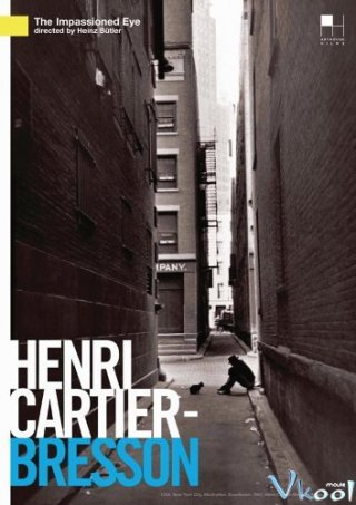 Henri Cartier-Bresson: Con Mắt Nghệ Sĩ - Henri Cartier-Bresson: The Impassioned Eye