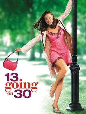 Tuổi 13 Biến Thành 30 13 Going On 30.Diễn Viên: Jennifer Garner,Mark Ruffalo,Judy Greer,Andy Serkis,Kathy Baker,Phil Reeves
