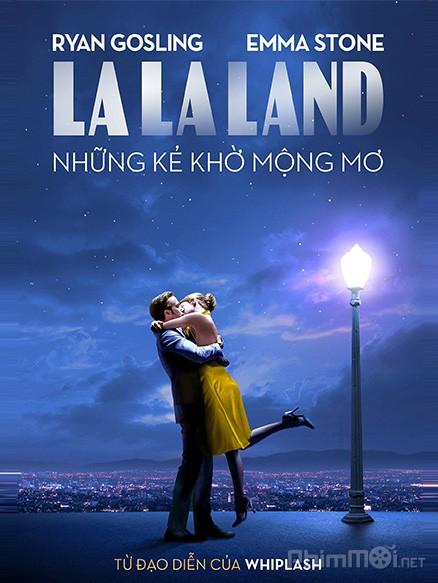 Những Kẻ Khờ Mộng Mơ - La La Land Thuyết Minh (2016)