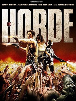 Không Khoan Nhượng The Horde (La Horde).Diễn Viên: Claude Perron,Jean,Pierre Martins,Eriq Ebouaney