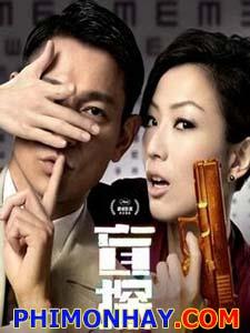 Trinh Thám Mù Blind Detective.Diễn Viên: Lưu Đức Hòa,Trịnh Tú Văn
