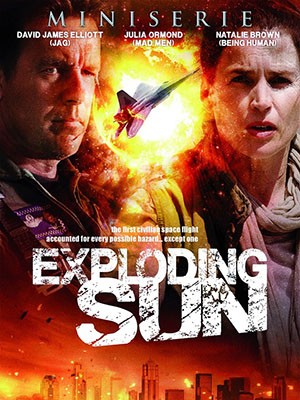Mặt Trời Bùng Nổ Exploding Sun.Diễn Viên: David James Elliott,Anthony Lemke,Natalie Brown,Alex Weiner,Mylène Dinh,Robic,John Maclaren