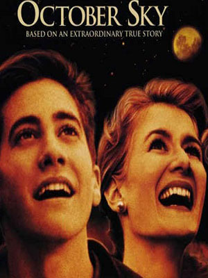 Những Cậu Bé Hỏa Tiễn October Sky.Diễn Viên: Jake Gyllenhaal,Chris Cooper,Laura Dern,Chris Owen,William Lee Scott,Chad Lindberg