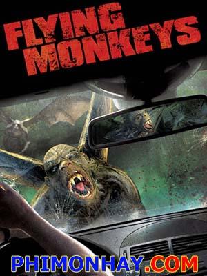 Khỉ Dơi Ăn Thịt Người Flying Monkeys.Diễn Viên: Electra Avellan,Alvin Chon,Christopher Matthew Cook