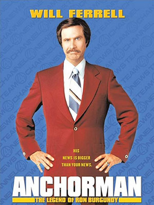Huyền Thoại Ron Burgundy Anchorman: The Legend Of Ron Burgundy.Diễn Viên: Will Ferrell,Christina Applegate,Steve Carell,Danny Trejo,Scot Robinson,Ian Roberts