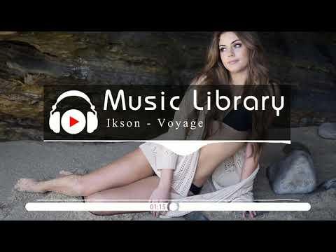 [No Copyright Music] Ikson - Voyage
