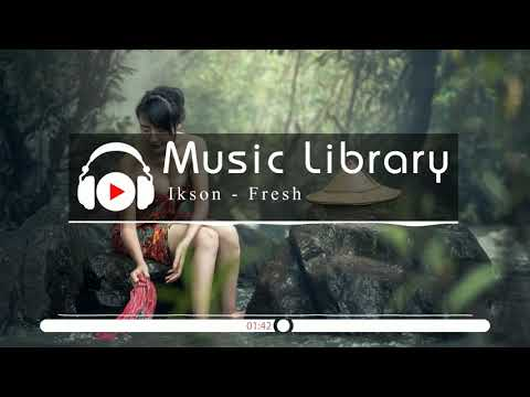 [No Copyright Music] Ikson - Fresh