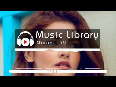 [No Copyright Music] Minerva - 2U
