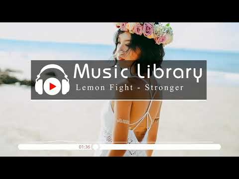 [No Copyright Music] Lemon Fight - Stronger (feat. Jessica Reynoso) [Champion Remix]