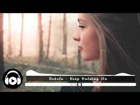 [No Copyright Music] Nekzlo - Keep Holding On