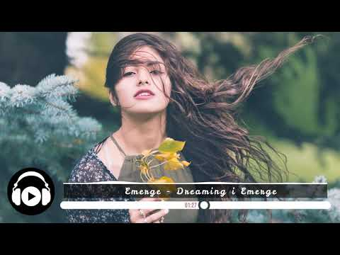 [No Copyright Music] Emerge - Dreaming i Emerge