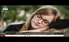 [No Copyright Music] mISHØ - Superhuman (feat. Donaven)