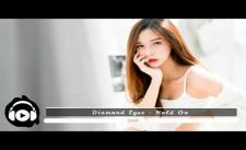 [No Copyright Music] Diamond Eyes - Hold On