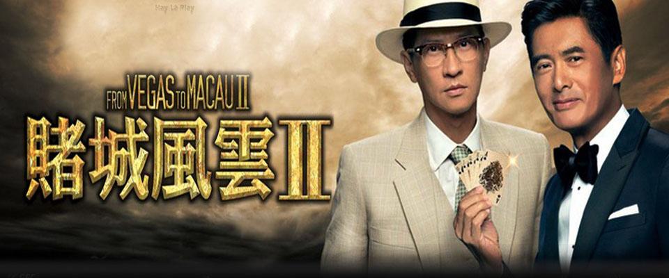 Đổ Thành Phong Vân 2 - From Vegas To Macau 2