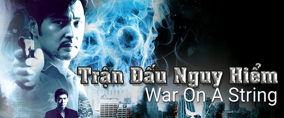 Cuộc Chiến Cân Não - Huyền Chiến: War On A String Thuyết Minh